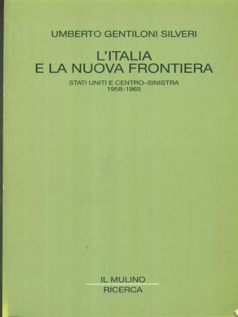 L'ITALIA E LA NUOVA FRONTIERA PRIMA EDIZIONE GENTILONI SILVERI UMBERTO