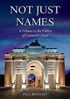 Not Just Names: A Tribute to the Fallen of Cannock Chase by Paul Bedford (Paperback, 2015)