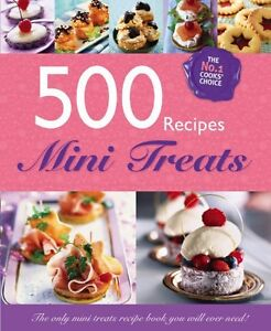 Image Is Loading 500 Recipes Mini Treats Luxury Cakes And Desserts