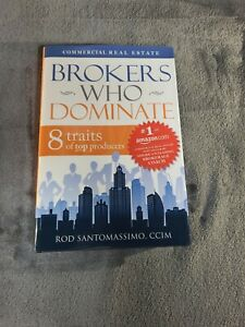 Brokers-Who-Dominate-8-Traits-of-Top-Producers-by-Rod-Santomassimo-2011