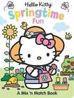 Hello Kitty Springtime Fun: A Mix 'n Match Book by Frankie Jones (Board book, 2015)