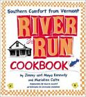 The River Run Cookbook : Southern Comfort from Vermont by Maya Kennedy and Jimmy Kennedy (2001, Hardcover)