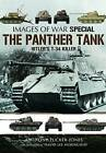The Panther Tank: Hitler's T-34 Killer by Anthony Tucker-Jones (Paperback, 2016)