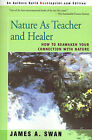Nature as Teacher and Healer: How to Reawaken Your Connection with Nature by James A Swan (Paperback / softback, 2000)