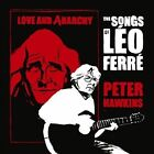 Love and Anarchy: The Songs of Leo Ferre by Peter Hawkins (CD, May-2013, 2 Discs, Hoxa)
