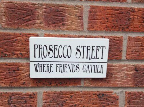 Prosecco Street amis se réunissent En Bois Shabby /& Chic Signe Plaque