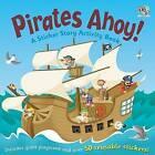 Pirates Ahoy! by Sally Hopgood (Novelty book, 2010)