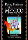 Doing Business in Mexico: A Practical Guide by David L. Loudon, Gus Gordon, Thurmon Williams, Robert E. Stevens (Paperback, 2002)