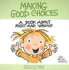 Making Good Choices: A Book about Right and Wrong by Lisa O Engelhardt (Paperback / softback, 2013)