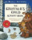 The Gruffalo's Child Activity Book by Julia Donaldson (Paperback, 2009)
