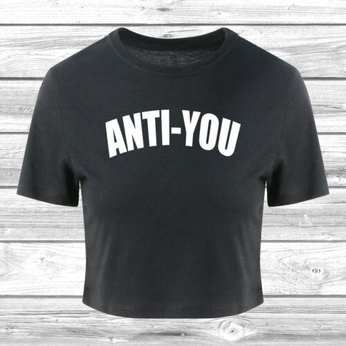 Anti-You T-Shirt Cropped Top Fashion Slogan Hipster Fun Grunge