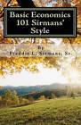 Basic Economics 101 Sirmans' Style by Sr Freddie L Sirmans (Paperback / softback, 2009)