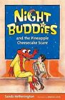 Night Buddies and the Pineapple Cheesecake Scare by Sands Hetherington (Paperback / softback, 2012)