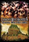 Canada's Most Haunted 3 Paranormal Terror in North America Region 1 DVD