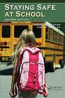 Staying Safe at School by Chester L. Quarles, Tammy F. Quarles (Paperback, 2011)