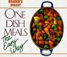 One-Dish Meals the Easy Way by Reader's Digest Editors (1992, Hardcover)