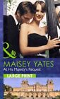 At His Majesty's Request by Maisey Yates (Hardback, 2013)