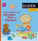 Duden Zwerge: Erste Geschichten von Schnuller, Bett und Töpfchen von Luise Holthausen (2014, Gebundene Ausgabe)