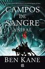 Anibal. Campos de Sangre by Ben Kane (Hardback, 2014)