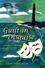 Guilt in Disguise Charlie Q.'s Search for Peace by Ellen Williamson Paperba