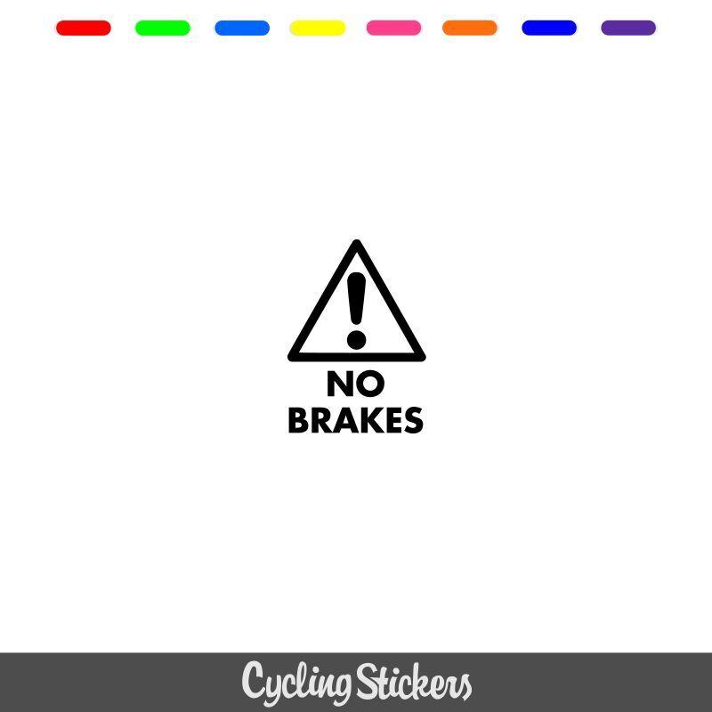 No No No Brakes tube supérieur décalcomanie / AUTOCOLLANT cyclisme vélo fixie 7e37fd