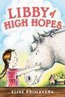 Libby of High Hopes by Elise Primavera (Paperback / softback, 2015)
