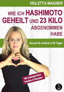 Buch-034-Wie-ich-HASHIMOTO-geheilt-amp-23-Kilo-abgenommen-habe-gesund-in-90-Tagen-034