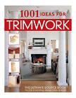 1001 Ideas for Trimwork by Wayne Kalyn (Paperback, 2005)