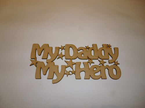My daddy my hero Wooden Mdf sign fathers day Craft Blank S179