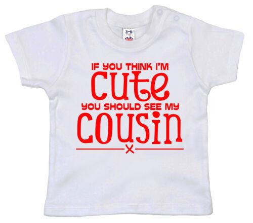 """Cousin Bébé T-Shirt /""""Si tu crois que je suis Mignon Voir Mon Cousin/"""" drôle TEE Cadeau"""