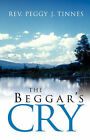 The Beggar's Cry by Peggy J Tinnes (Paperback / softback, 2003)