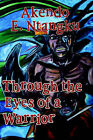 Through the Eyes of a Warrior by Akendo (Paperback, 2005)