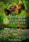 The Archaeological Excavation Dictionary by Anna Kieburg (Paperback, 2014)