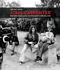 On Set with John Carpenter : The Photographs of Kim Gottlieb-Walker by Kim Gottlieb-Walker (2014, Hardcover)