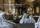 Forbidden Places: Volume 3 : Exploring Our Abandoned Heritage by Sylvain Margaine (Hardback, 2015)
