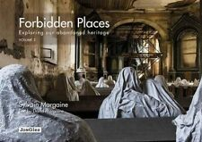 Forbidden Places: Volume 3 : Exploring Our Abandoned Heritage by Sylvain...