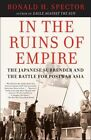 In the Ruins of Empire: The Japanese Surrender and the Battle for Postwar Asia by Ronald Spector (Paperback, 2008)
