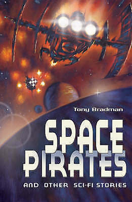 """1 of 1 - """"VERY GOOD"""" Bradman, Tony, Space Pirates and Other Sci-fi Stories (White Wolves:"""