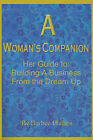 A Woman's Companion: Her Guide To: Building a Business from the Dream Up by Barbee Phillips (Paperback / softback, 2000)