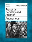 Fraser Vs Berkeley and Another by Anonymous (Paperback / softback, 2012)