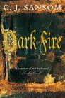 Dark Fire by C. J. Sansom (Paperback, 2007)