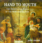 Hand to Mouth: The Traditional Food of the Scottish Islands by Jane Cheape (Paperback, 2002)