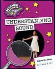 Understanding Sound by Tamra B Orr (Paperback / softback, 2015)