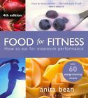 Food for Fitness: How to Eat for Maximum Performance by Anita Bean (Paperback, 2014)