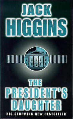 Higgins, Jack, The President's Daughter :, Paperback, Excellent Book