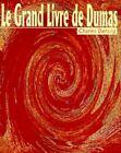 Grand Livre De Dumas 9781583487143 by Charles Dantzig Paperback