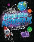Awesome Astronomy: Fantastic Hands-On Activities by Dr Raman Prinja (Paperback / softback, 2016)