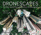 Dronescapes: The New Aerial Photography from Dronestagram by Dronestagram (Hardback, 2017)