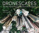 Dronescapes: The New Aerial Photography from Dronestagram by Ayperi Karabuda Ecer, Dronestagram (Hardback, 2017)