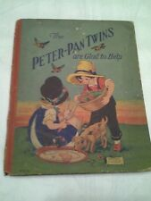 The Peter Pan Twins Are Glad to Help Rhoda Chase Whitman 1928 Vintage BOOK